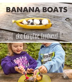 banana boats - this was my favorite part about being around a campfire as a kid!