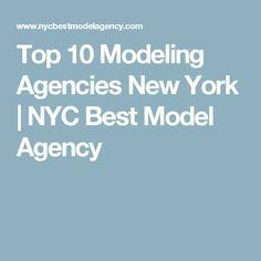 Top 10 Modeling Agencies New York | NYC Best Model Agency