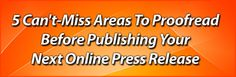 5 Can't Miss Areas To Proofread Before Publishing Your Next Online Press Release