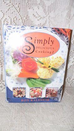SIMPLY DELICIOUS COOKING 2 HARDBACK COOKBOOK RON KALENUIK