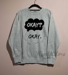Okay? Okay. Shirt The Fault in Our Stars Shirt Sweatshirt Sweater Unisex - size S M L XL by HearthStore on Etsy https://www.etsy.com/listing/223891740/okay-okay-shirt-the-fault-in-our-stars