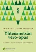 Yhteismetsän vero-opas : tulovero, arvonlisävero, verotustilanteet / Pirjo Havia, Harri Pettersson.
