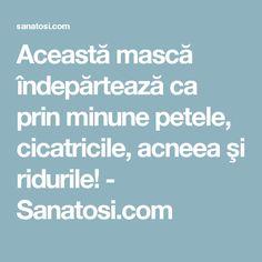 Această mască îndepărtează ca prin minune petele, cicatricile, acneea şi ridurile! - Sanatosi.com