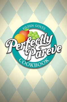 Perfectly Pareve Cookbook by Eileen Goltz