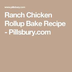 Ranch Chicken Rollup Bake Recipe - Pillsbury.com