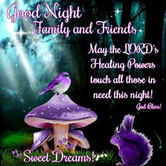 Good Night Sister and all,Have a restful sleep.God bless xxx