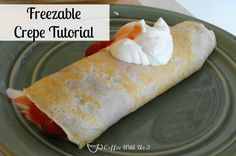 Tutorial+on+how+to+make+freezable+crepes+from+Coffee+With+Us+3+#crepes