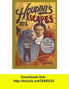 Houdinis Escapes and Magic (9784871876032) Walter B Gibson, Sam Sloan, Harry Houdini , ISBN-10: 4871876039  , ISBN-13: 978-4871876032 ,  , tutorials , pdf , ebook , torrent , downloads , rapidshare , filesonic , hotfile , megaupload , fileserve
