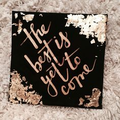 MY GRADUATION CAP: www.instagram.com/143until The best is yet to come! #graduationcap #calligraphy #handlettering #gilding #graduationideas#gold #hope