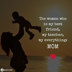 The women who is my best friend,my teacher,my everything:mom My Best Friend, Best Friends, Mom Son, My Everything, My Teacher, Life Quotes, Inspirational Quotes, Sky, Entertaining