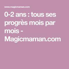 0-2 ans: tous ses progrès mois par mois - Magicmaman.com Nouveaux Parents, Bb, Jouer, Guide, Montessori, Routine, Articles, Child, Baby Health