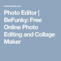 Photo Editor   BeFunky: Free Online Photo Editing and Collage Maker