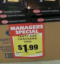 Tasty Ass Crackers, just what I wanted!!