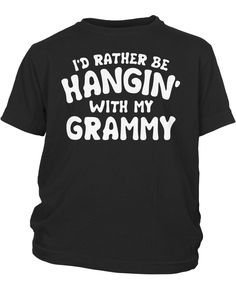 1773f3e5 I'd Rather Be Hangin' with My Grammy - Childrens T-Shirt