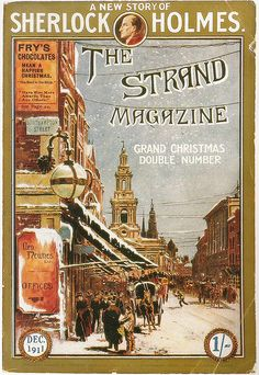 The Christmas number of Strand Magazine, most famous for its serialisation of the Sherlock Holmes stories when they were first written. Sherlock Pipe, Sherlock Bbc, Detective, Magazine Front Cover, Magazine Covers, Sherlock Holmes Elementary, Arthur Conan Doyle, Sir Arthur, Adventures Of Sherlock Holmes