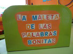 Mis cositas de infantil: LA MALETA DE LAS PALABRAS BONITAS