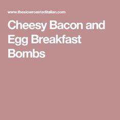 Cheesy Bacon and Egg Breakfast Bombs