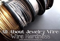 All about Jewelry Wire - Wire Hardness Explained. Wire hardness is an important part of successful wire jewelry designs. This article straightens out the confusion so you know what it all means and how to choose the right wire for your jewelry projects. Wire Jewelry Designs, Jewelry Tools, Jewelry Supplies, Metal Jewelry, Jewelry Crafts, Beaded Jewelry, Jewelry Ideas, Custom Jewelry, Silver Jewelry