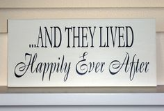 And They Lived Happily Ever After Shabby by SnickerdoodleSigns, $43.95