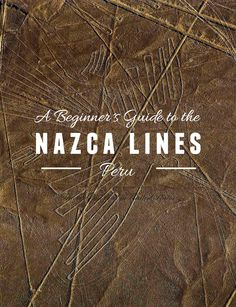Travel Peru l A Beginner's Guide To The Nazca Lines l @perutravelnow