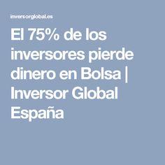 El 75% de los inversores pierde dinero en Bolsa | Inversor Global España