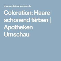 Coloration: Haare schonend färben | Apotheken Umschau