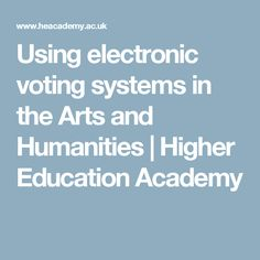 Using electronic voting systems in the Arts and Humanities | Higher Education Academy