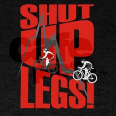 Shut up legs. Jens Voigt cycling T-Shirt