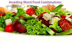 Food combination is a matter of health consciousness. Worst food combination may lead to the indigestion and other abnormalities in our stomach.