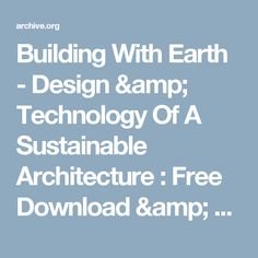 Building With Earth - Design & Technology Of A Sustainable Architecture