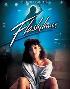 Flashdance 1983....favorite movie back in the day!!!