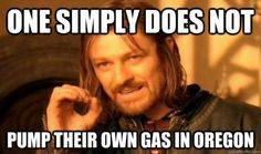 Love this! In the state of Oregon, it is actually illegal to pump your own gas. Full service gas station at every spot!