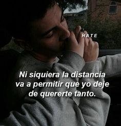 Ni la distancia J... ❤ Sad Love, I Love You, Tumblr Quotes, Love Quotes, Crush Love, Cute Love Memes, Quotes En Espanol, Tumblr Love, Facebook Quotes