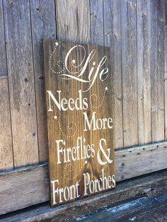Life Needs More Fireflies and Front Porches Outdoor Sign