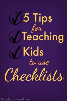 5 tips for teaching kids to use checklists » Simply Convivial -- homeschool independent work doesn't happen simply by handing the kids a checklist. Find out how to teach kids to use a checklist.