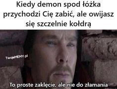 Very Funny Memes, Bad Memes, Haha Funny, Lol, Funny Lyrics, Polish Memes, Quality Memes, Some Quotes, Just Smile