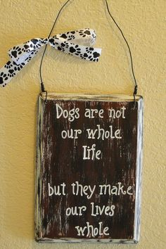 Hand painted wood sign Dogs Are Not Our Whole by DogGoneCuteSigns, $14.00