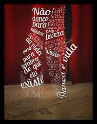 Resultado de imagem para dança frases