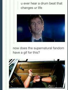 At first I thought it said HOW does the supernatural fandom have a gif for this, and I thought the next gif was Dean laughing hysterically. I was almost about to yell, THAT'S DOCTOR WHO NOT SUPERNATURAL! Superwholock, Sam Winchester, Winchester Brothers, Castiel, Jensen Ackles, Harry Potter, Fandom Crossover, Supernatural Memes, Super Natural