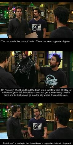 It's Always Sunny in Philadelphia - Charlie cares about the environment.