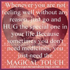 Magical touch... why can't it be that simple... or maybe it is, if that special someone is willing to give a soulful hug.