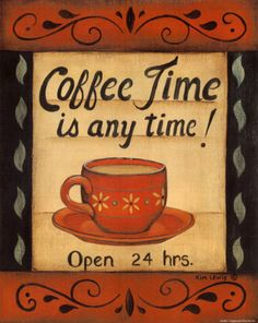 Vintage Coffee Poster | Coffee time is any time! Open 24 Hours. In fact, like Pinterest, we never close!