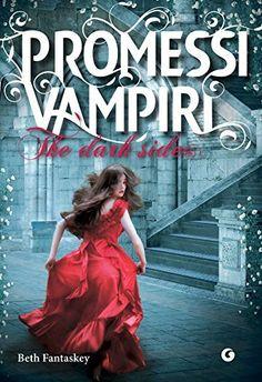 Promessi Vampiri - The dark side (Y) di Beth Fantaskey, http://www.amazon.it/dp/B0062ZYY7W/ref=cm_sw_r_pi_dp_sYvDvb0P82E3C