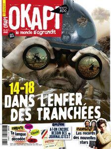 OKAPI 975 / en couverture : 14-18 Dans l'enfer des tranchées / Ta langue décodée / A-t-on encore besoin des journalistes ?/ Les records des nouvelles stars