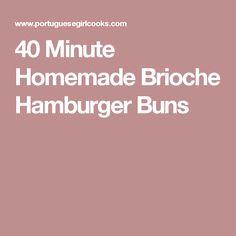 40 Minute Homemade Brioche Hamburger Buns