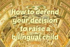 How to defend your decision to raise a bilingual child   https://www.facebook.com/Multilingual.Families?fref=ts   https://www.facebook.com/EALideas
