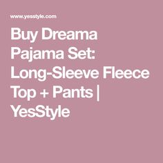 Buy Dreama Pajama Set: Long-Sleeve Fleece Top + Pants | YesStyle