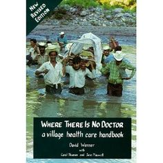 Where There Is No Doctor-a Village Health Care Handbook by David Werner, et al. This book has saved many a life in more remote areas of the world, but out of context some of the illustrations are hilarious! Best Survival Books, Survival Blog, Survival Gear, Rural Health, Health And Wellness, Health Care, Women's Health, Emergency Preparation, Emergency Preparedness