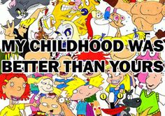 This is definitely my childhood..