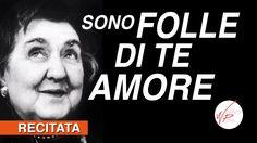 Sono folle di te amore - Alda Merini #Poesia